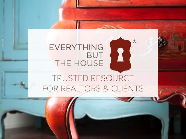 TRUSTED RESOURCE FOR REALTORS U0026 CLIENTS WE TAKE CARE OF EVERYTHING U2014 BUT  THE HOUSE Everything But The ...