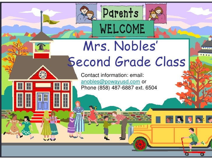 Mrs. Nobles'    Second Grade Class<br />Contact information: email: anobles@powayusd.com or <br />Phone (858) 487-6887 ext...