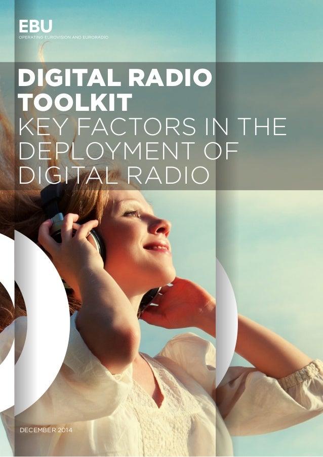DIGITAL RADIO TOOLKIT KEY FACTORS IN THE DEPLOYMENT OF DIGITAL RADIO DECEMBER 2014