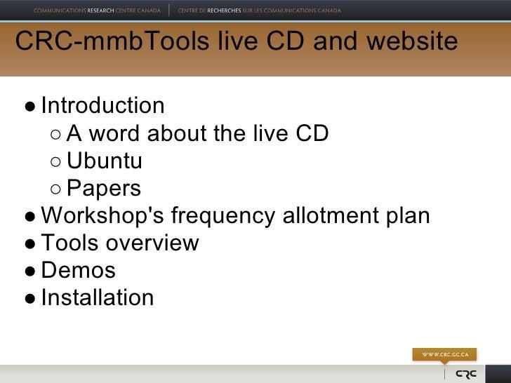 EBU DRW 2011 - CRC-mmbTools - Software Radio Workshop Slide 3