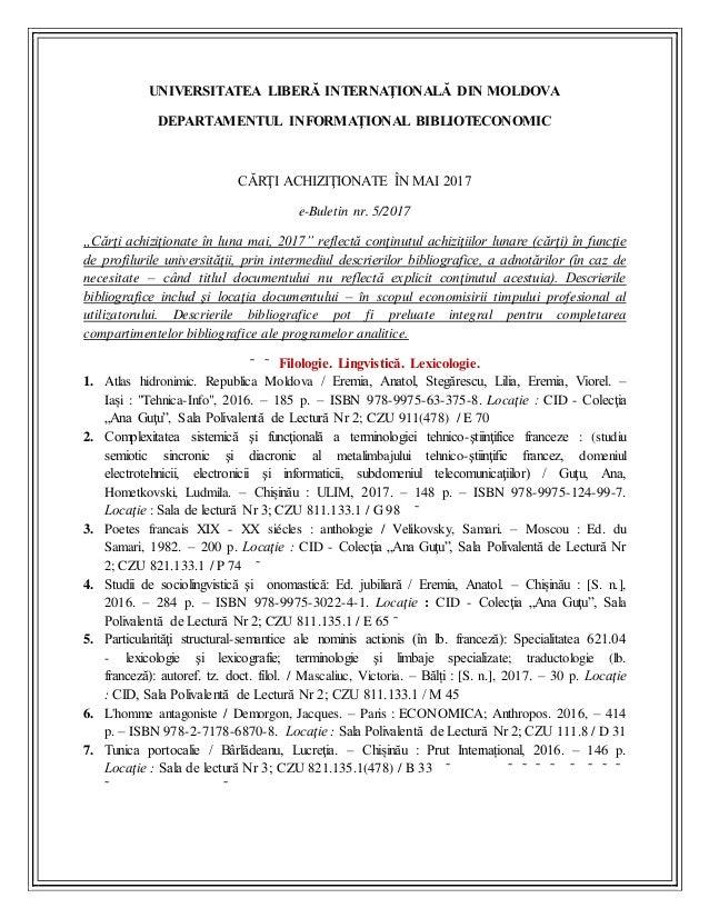 UNIVERSITATEA LIBERĂ INTERNAŢIONALĂ DIN MOLDOVA DEPARTAMENTUL INFORMAŢIONAL BIBLIOTECONOMIC CĂRŢI ACHIZIŢIONATE ÎN MAI 201...