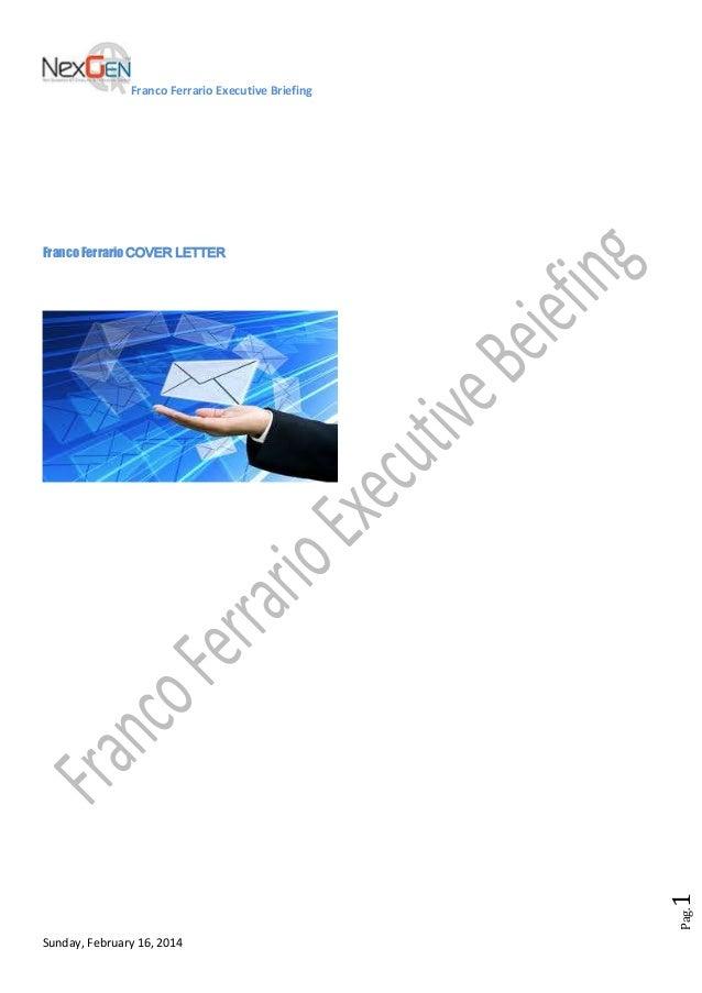 Franco Ferrario Executive Briefing  Pag.  1  Franco Ferrario COVER LETTER  Sunday, February 16, 2014