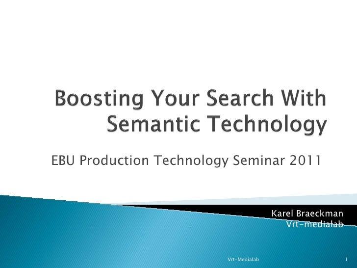EBU Production Technology Seminar 2011                                       Karel Braeckman                              ...