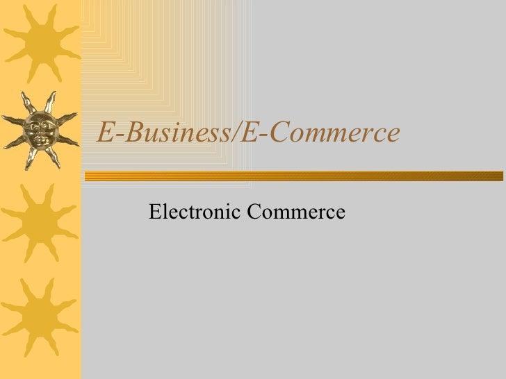 E-Business/E-Commerce Electronic Commerce