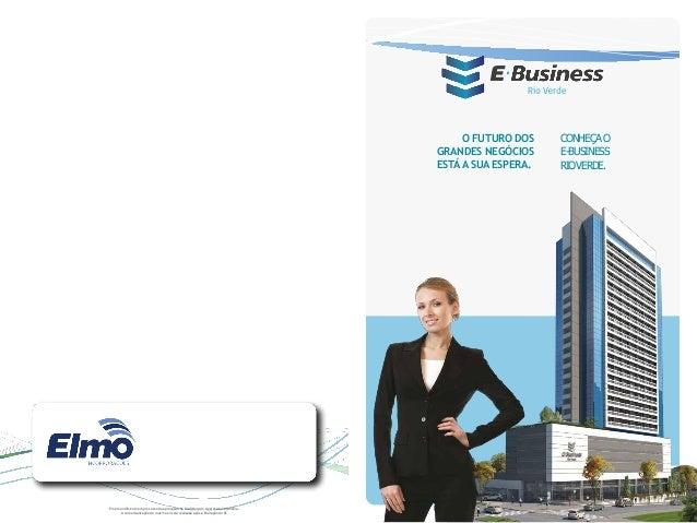 CONHEÇAO E-BUSINESS RIOVERDE. O FUTURO DOS GRANDES NEGÓCIOS ESTÁ A SUA ESPERA. Empreendimentoem processode aprovação na Pr...