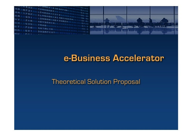 e-Business Accelerator  Theoretical Solution Proposal