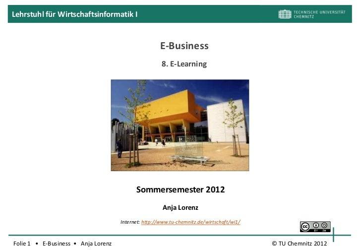 Lehrstuhl für Wirtschaftsinformatik I                                                     E-Business                      ...