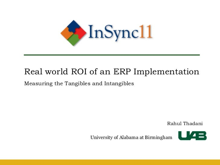 Real world ROI of an ERP ImplementationMeasuring the Tangibles and Intangibles                                            ...