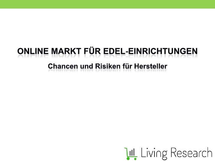 Online Markt für Edel-Einrichtungen<br />Chancen und Risiken für Hersteller<br />