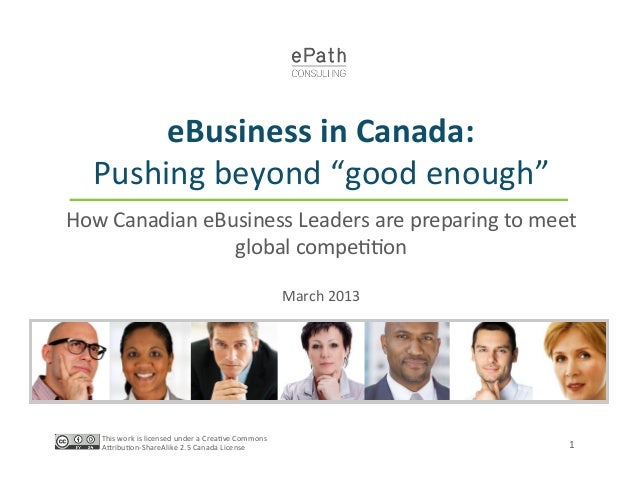 """eBusiness in Canada:      Pushing beyond """"good enough"""" How Canadian eBusiness Leaders are prepar..."""