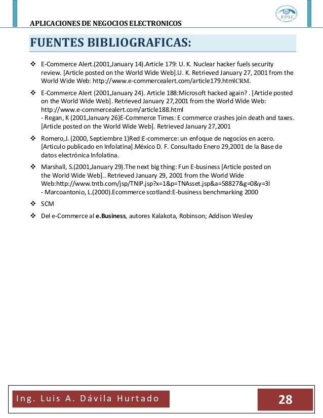 APLICACIONES DE NEGOCIOS ELECTRONICOSI n g . L u i s A . D á v i l a H u r t a d o 28FUENTES BIBLIOGRAFICAS: E-Commerce A...