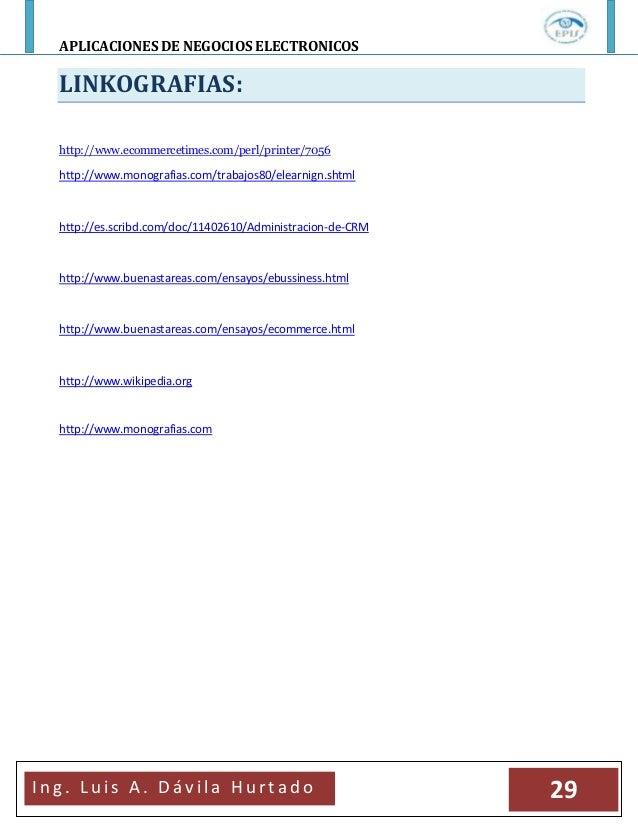 APLICACIONES DE NEGOCIOS ELECTRONICOSI n g . L u i s A . D á v i l a H u r t a d o 29LINKOGRAFIAS:http://www.ecommercetime...