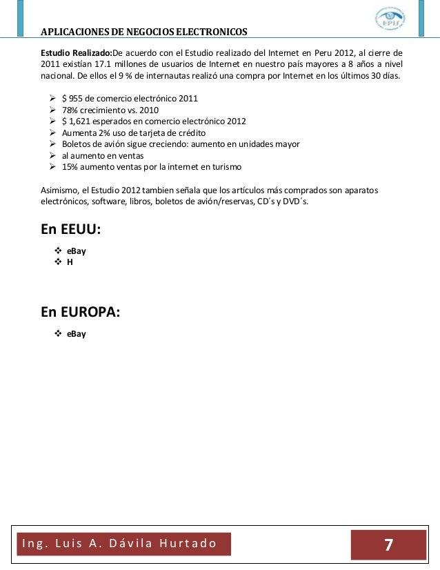 APLICACIONES DE NEGOCIOS ELECTRONICOSI n g . L u i s A . D á v i l a H u r t a d o 7Estudio Realizado:De acuerdo con el Es...