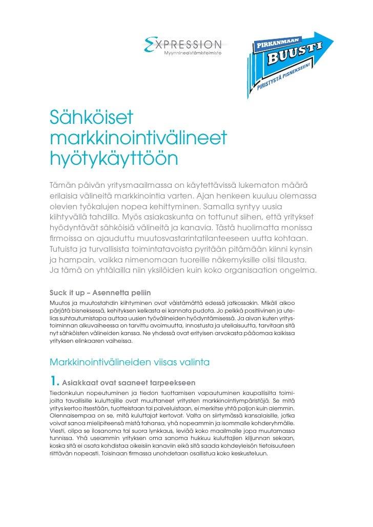 Sähköiset markkinointivälineet hyötykäyttöön Tämän päivän yritysmaailmassa on käytettävissä lukematon määrä erilaisia väli...
