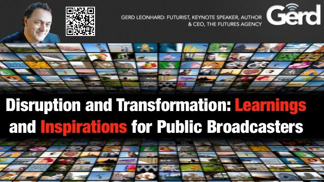 Disruption and Transformation: Learningsand Inspirations for Public Broadcasters