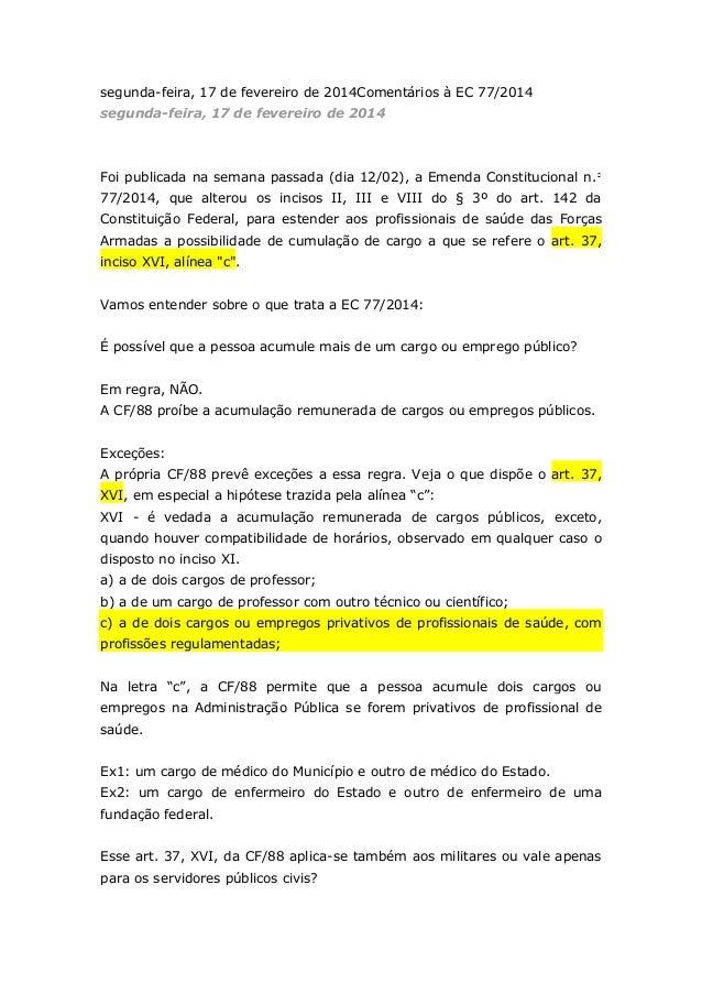segunda-feira, 17 de fevereiro de 2014Comentários à EC 77/2014 segunda-feira, 17 de fevereiro de 2014  Foi publicada na se...