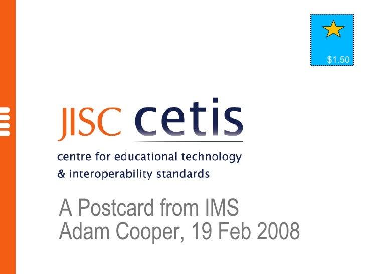 A Postcard from IMS Adam Cooper, 19 Feb 2008 $1.50