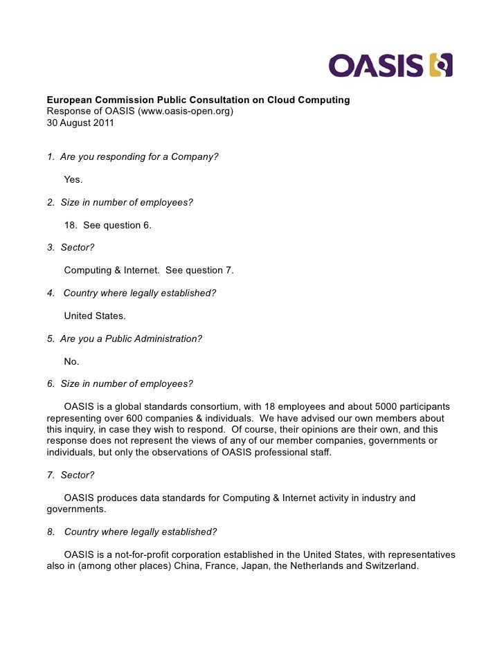 European Commission Public Consultation on Cloud ComputingResponse of OASIS (www.oasis-open.org)30 August 20111. Are you r...