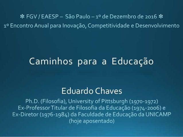 Caminhos para a Educação Eduardo Chaves