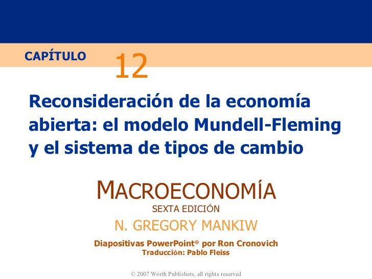 Reconsideración de la economía abierta: el modelo Mundell-Fleming y el sistema de tipos de cambio 12