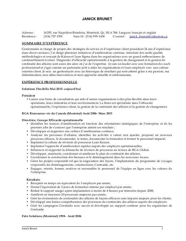 JANICK BRUNET Adresse : 16295, rue Napoléon-Brisebois, Montréal, Qc, H1A 5S6 Langues: français et anglais Résidence : (514...