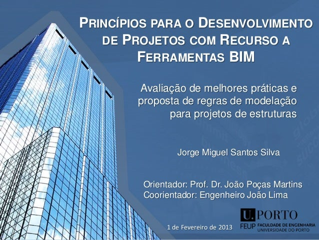 1 de Fevereiro de 2013 Jorge Miguel Santos Silva Orientador: Prof. Dr. João Poças Martins Coorientador: Engenheiro João Li...