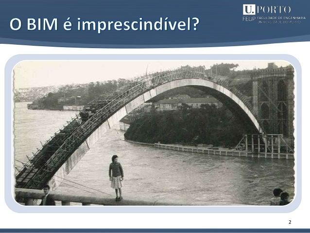 Princípios para o Desenvolvimento de Projetos com Recurso a Ferramentas BIM. Avaliação de melhores práticas e proposta de regras de modelação para projetos de estruturas. Slide 2