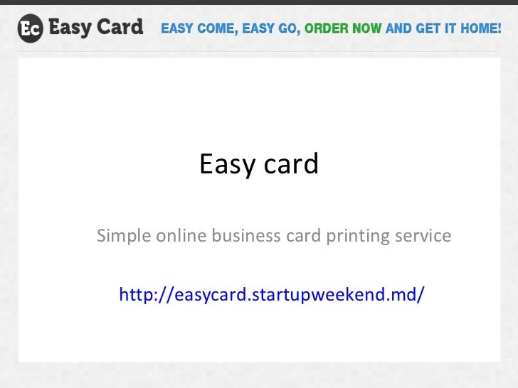 Easy card Simple online business card printing service http://easycard.startupweekend.md/