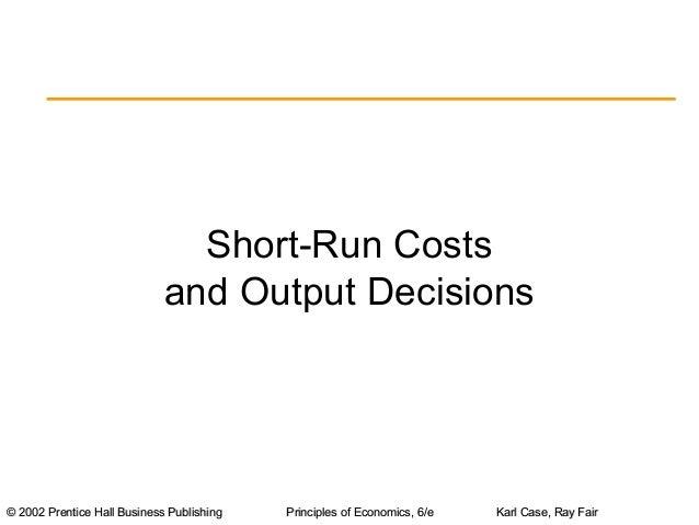 Short-Run Costsvand Output Decisions