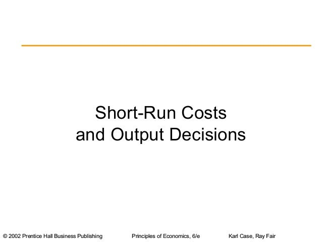 Short Run Costs vand Output Decisions
