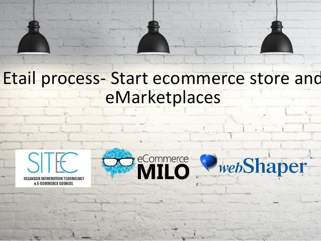 Etail process- Start ecommerce store and eMarketplaces
