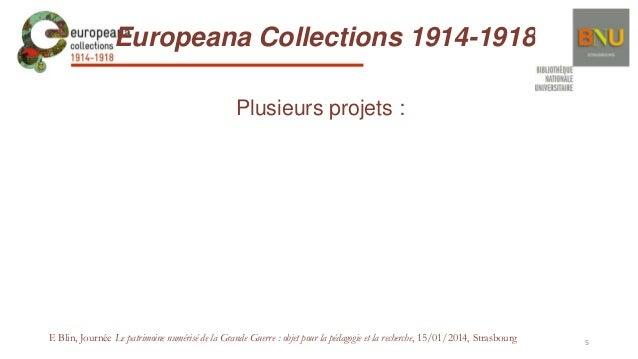 Europeana Collections 1914-1918 Plusieurs projets :  F. Blin, Journée Le patrimoine numérisé de la Grande Guerre : objet p...