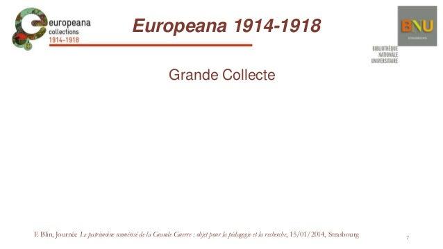 Europeana 1914-1918 Grande Collecte  F. Blin, Journée Le patrimoine numérisé de la Grande Guerre : objet pour la pédagogie...