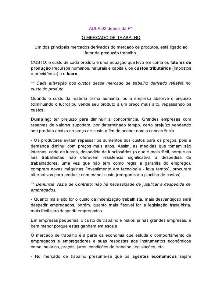AULA 02 depois da P1                          O MERCADO DE TRABALHO Um dos principais mercados derivados do mercado de pro...