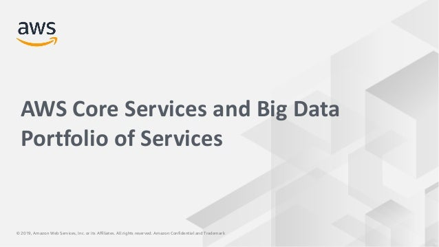 © 2017, Amazon Web Services, Inc. or its Affiliates. All rights reserved.© 2019, Amazon Web Services, Inc. or its Affiliat...