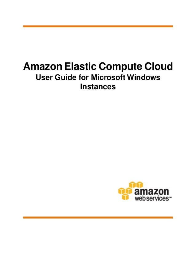 Amazon Elastic Compute Cloud: User Guide for Microsoft