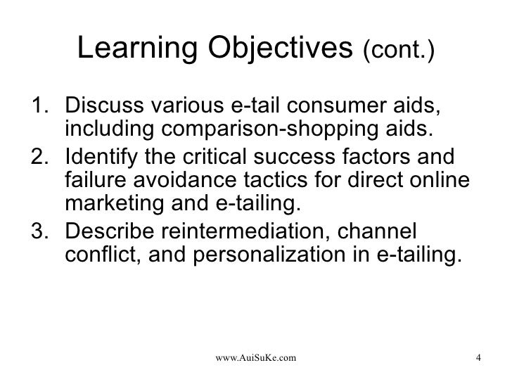 Learning Objectives  (cont.) <ul><li>Discuss various e-tail consumer aids, including comparison-shopping aids. </li></ul><...