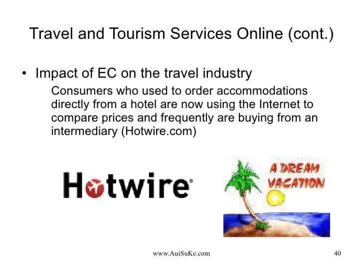 Travel and Tourism Services Online (cont.) <ul><li>Impact of EC on the travel industry </li></ul><ul><ul><li>Consumers who...
