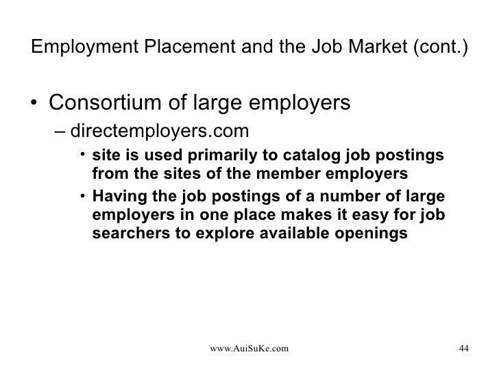 Employment Placement and the Job Market (cont.) <ul><li>Consortium of large employers </li></ul><ul><ul><li>directemployer...
