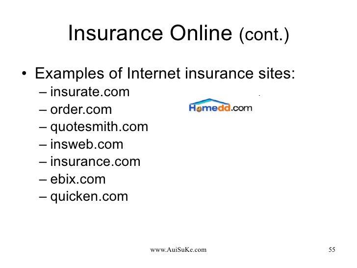 Insurance Online  (cont.) <ul><li>Examples of Internet insurance sites: </li></ul><ul><ul><li>insurate.com </li></ul></ul>...