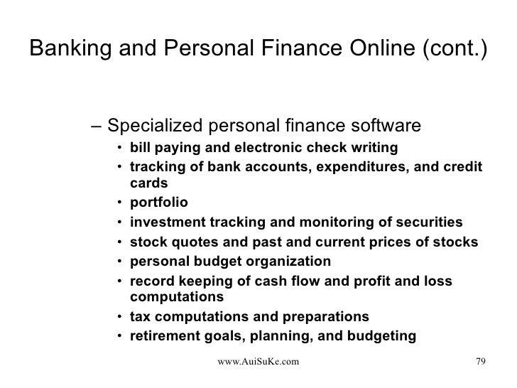 Banking and Personal Finance Online (cont.) <ul><ul><li>Specialized personal finance software </li></ul></ul><ul><ul><ul><...