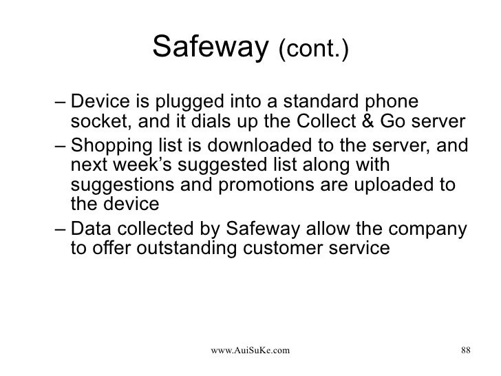 Safeway  (cont.) <ul><ul><li>Device is plugged into a standard phone socket, and it dials up the Collect & Go server  </li...
