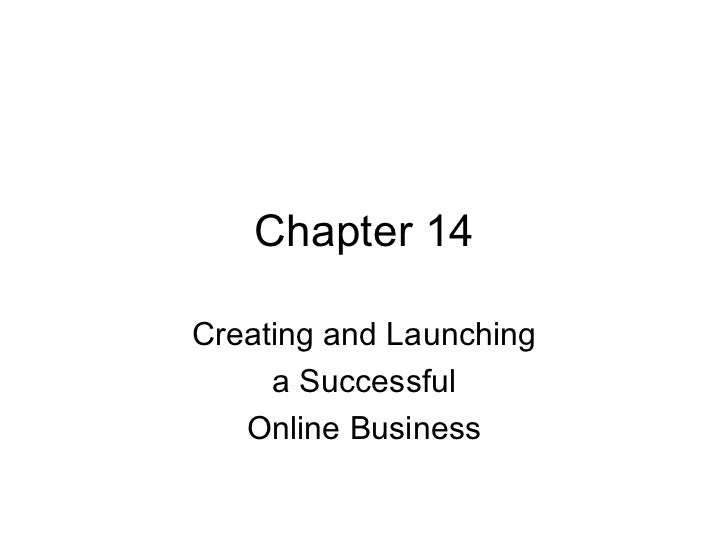 Chapter 14 Creating and Launching a Successful Online Business
