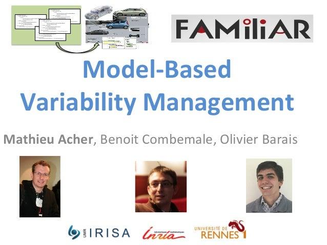 Mathieu  Acher,  Benoit  Combemale,  Olivier  Barais   Model-‐Based     Variability  Management
