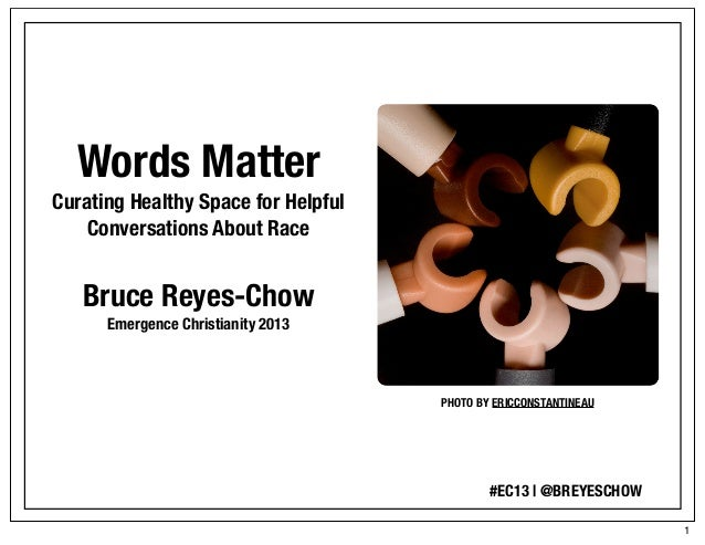 Words MatterCurating Healthy Space for Helpful    Conversations About Race   Bruce Reyes-Chow      Emergence Christianity ...