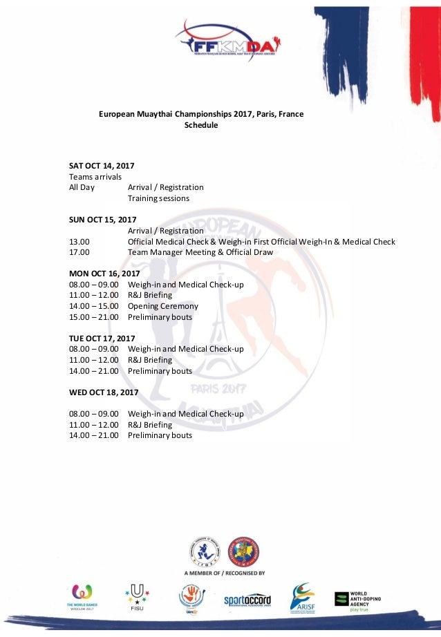 European Muaythai Championships 2017, Paris, France Schedule SAT OCT 14, 2017 Teams arrivals All Day Arrival / Registratio...