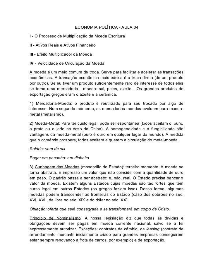 ECONOMIA POLÍTICA - AULA 04I - O Processo de Multiplicação da Moeda EscrituralII - Ativos Reais e Ativos FinanceiroIII - E...