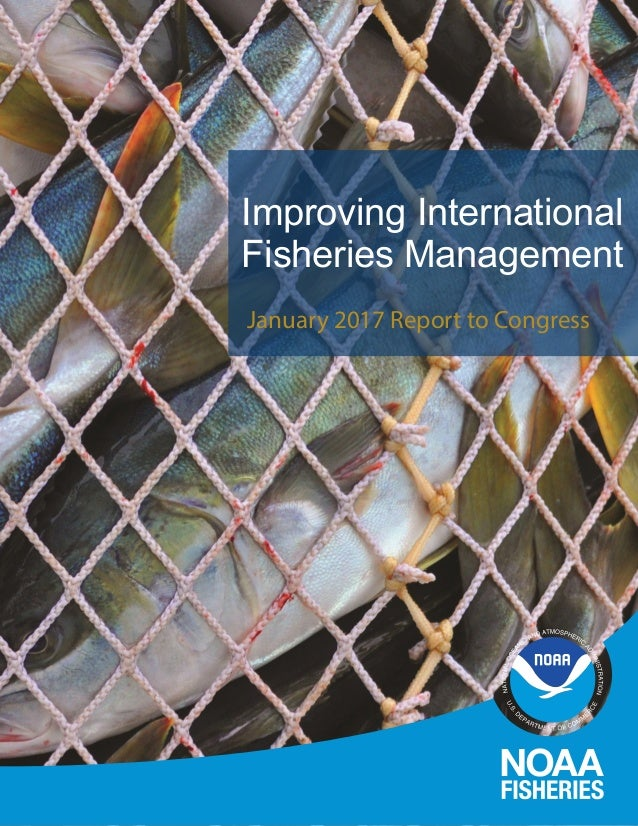 Improving International Fisheries Management January 2017 Report to Congress