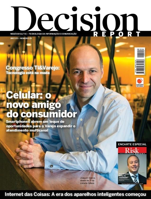 Negócios & TIC – Tecnologia da Informação e Comunicação encarte especiaL Congresso TI&Varejo: Tecnologia está na moda Joaq...
