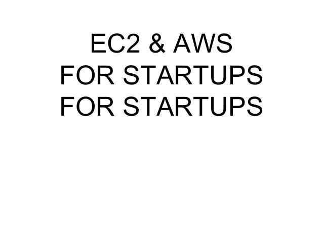 EC2 & AWS FOR STARTUPS FOR STARTUPS